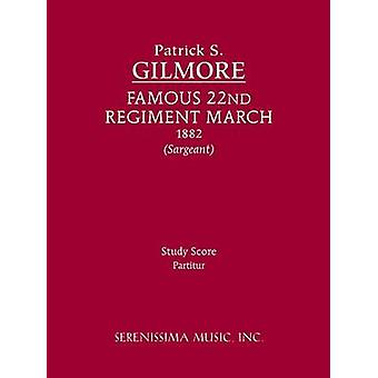 Famous 22nd Regiment March Study Score by Gilmore & Patrick S.