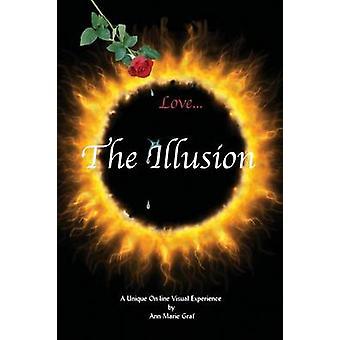 Love...the Illusion by Graf & Ann Marie
