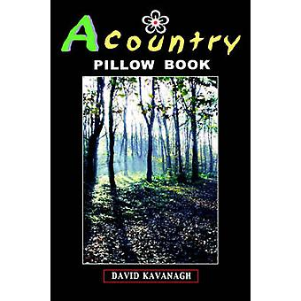 A Country Pillow Book by Kavanagh & David