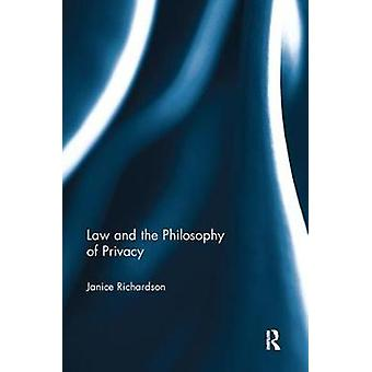 Law and the Philosophy of Privacy by Richardson & Janice