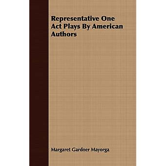 Representative One Act Plays By American Authors by Mayorga & Margaret Gardner