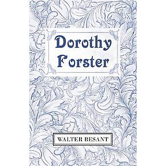 Dorothy Forster by Besant & Walter