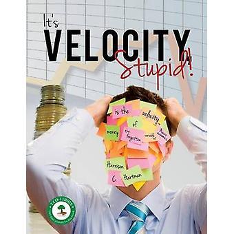 Its Velocity Stupid by Hartman & Harrison C