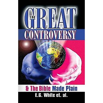 The Great Controversy  The Bible Made Plain by White & Ellen G.