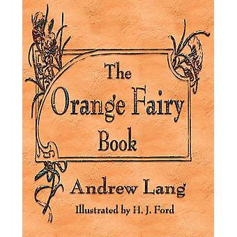 The Orange Fairy Book by Andrew Lang