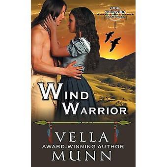 Wind Warrior The Soul Survivors Series Book 3 by Munn & Vella