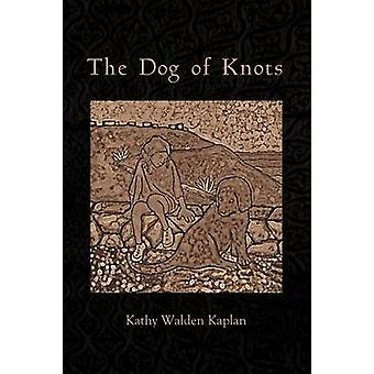 The Dog of Knots by Kaplan & Kathy Walden
