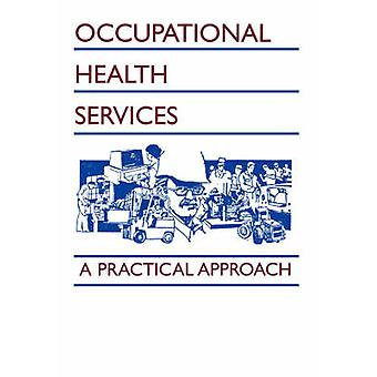 Occupational Health Services A Practical Approach by Guidotti & Tee & L.