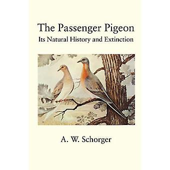 The Passenger Pigeon by Schorger & A. W.