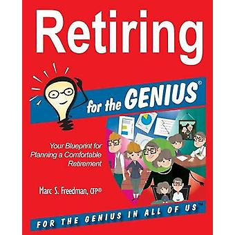 Retiring for the Genius by Freedman & Marc S.