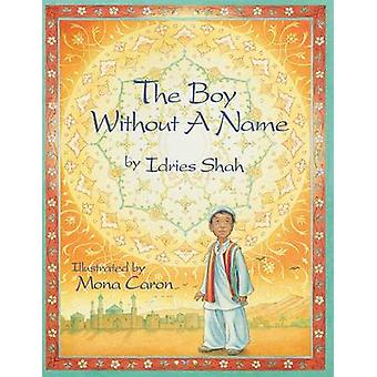 The Boy Without a Name by Shah & Idries