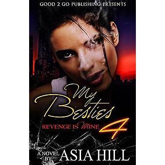 My Besties 4 Revenge is mine by Hill & Asia