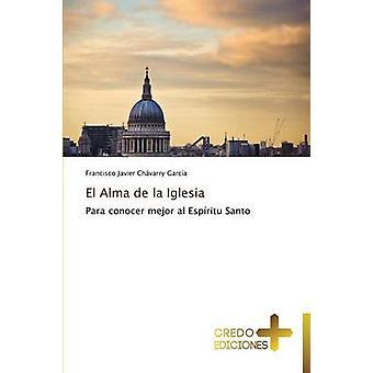 El Alma de la Iglesia by Chvarry Garca Francisco Javier