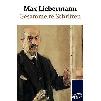 Gesammelte Schriften by Liebermann & Max