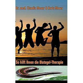 So hilft ihnen die Blutegeltherapie by AnamCaraHaus von Asenhain Verlag