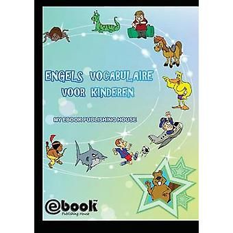 Engels vocabulaire voor kinderen by Publishing House & My Ebook