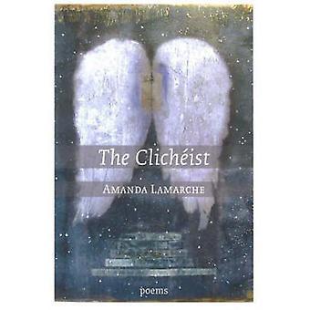 The Clicheist - Poems by Amanda Lamarche - 9780889712089 Book