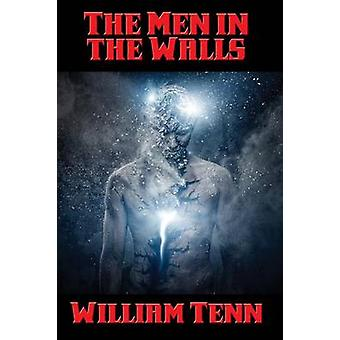 The Men in the Walls by Tenn & William