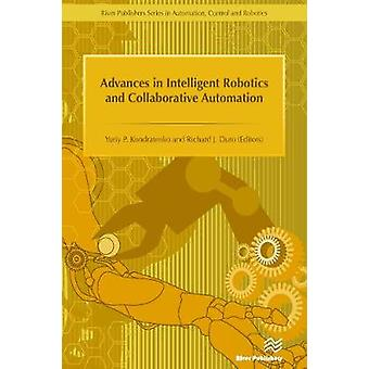 Advances in Intelligent Robotics and Collaborative Automation by Duro & Richard