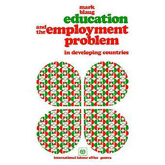 Education and the employment problem in developing countries by Blaug & Mark