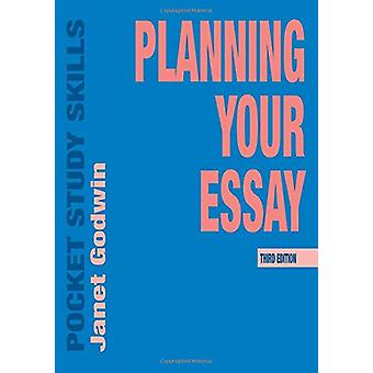 Planning Your Essay by Janet Godwin - 9781352006100 Book