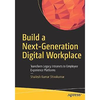 Build a Next-Generation Digital Workplace - Transform Legacy Intranets
