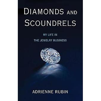 Diamonds and Scoundrels - My Life in the Jewelry Business by Adrienne
