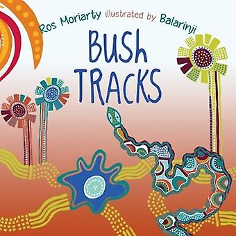 Bush Tracks by Ros Moriarty - 9781760634902 Book