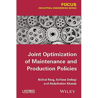 Joint Optimization of Maintenance and Production Policies by Nidhal R
