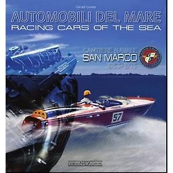 Racing Cars of the Sea - Cantiere Navale San Marco 1953-1975 by Gerald
