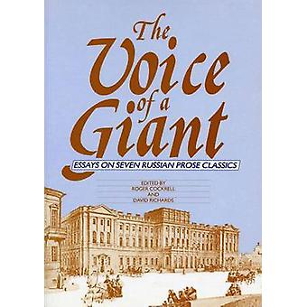 The Voice Of A Giant - Essays on Seven Russian Prose Classics by Roger