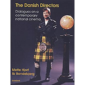 The Danish Directors - Dialogues on a Contemporary National Cinema by