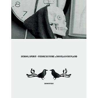 School Spirit by Pierre Huyghe - Douglas Coupland - 9782914563079 Book