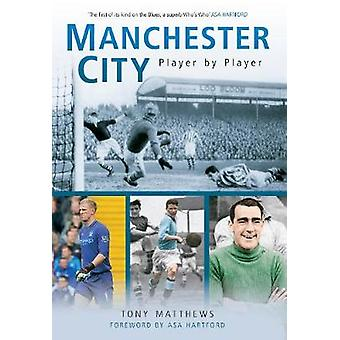 Manchester City - Player by Player by Tony Matthews - 9781445617251 Bo