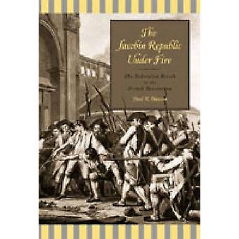 The Jacobin Republic under Fire - The Federalist Revolt in the French