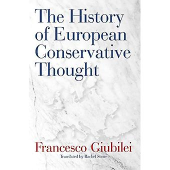 The History of European Conservative Thought by Francesco Giubilei -