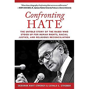 Confronting Hate - The Untold Story of the Rabbi Who Stood Up for Huma