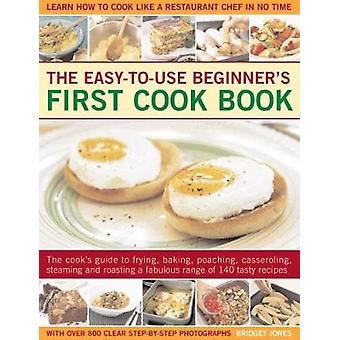 Easy-to-Use Beginner's First Cook Book - The cook's guide to frying -