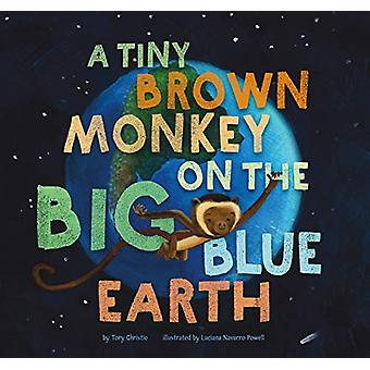 A Tiny Brown Monkey on the Big Blue Earth by Tory Christie - 97816815