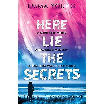 Here Lie the Secrets by Emma Young - 9781788950343 Book