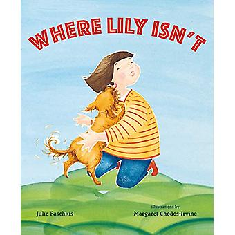 Where Lily isn't by Julie Paschkis - 9781250184252 Book