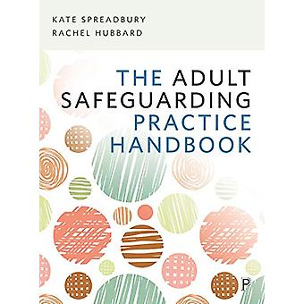 The Adult Safeguarding Practice Handbook von Kate Spreadbury - 9781447