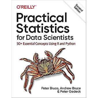 Practical Statistics for Data Scientists - 50+ Essential Concepts Usin