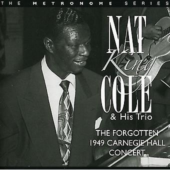 Nat King Cole - Forgotten 1949 Carnegie Hall Concert [CD] USA import