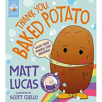 Thank You Baked Potato by Matt Lucas & Illustrated by Scott Coello