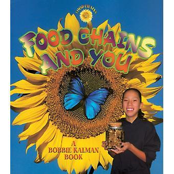 Food Chains And You door Bobbie Kalman
