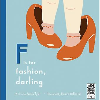 F is for Fashion Darling by Tyler & James