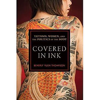 Bedekt met inkt: tatoeages, vrouwen en de politiek van het lichaam (alternatieve criminologie)