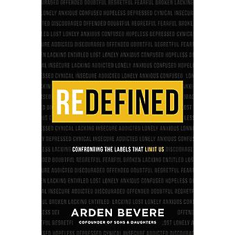 Redefined  Confronting the Labels That Limit Us by Arden Bevere