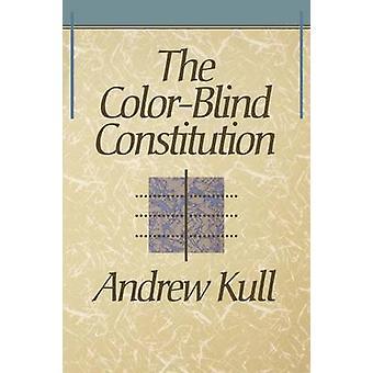 Den färgblinda konstitutionen av Andrew Kull - 9780674142930 Bok